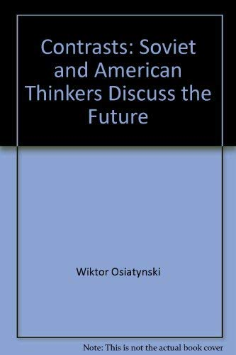 9780025940703: Contrasts: Soviet and American thinkers discuss the future