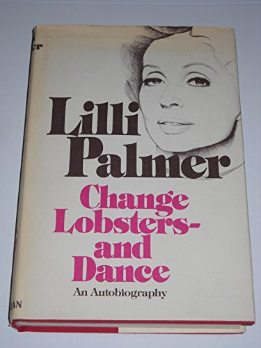 9780025946101: Change Lobsters and Dance: An Autobiography