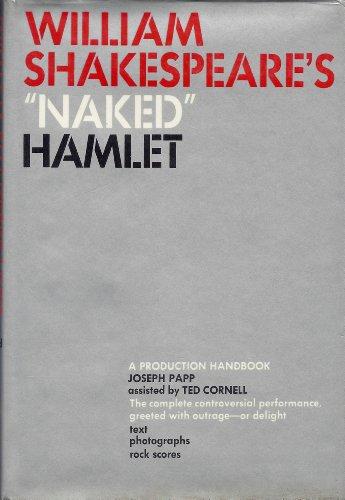 9780025947108: William Shakespeare's Naked Hamlet: A Production Handbook