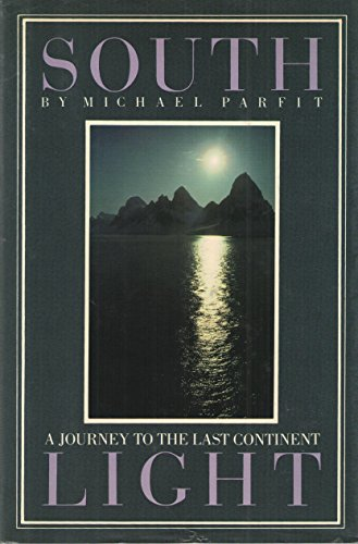 9780025947306: South Light: A Journey to the Last Continent