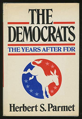 9780025947702: The Democrats: The years after FDR