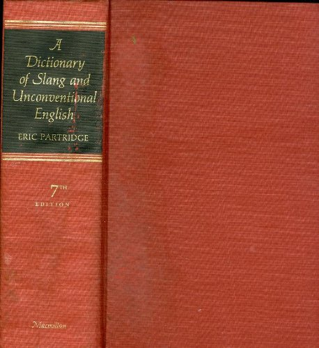 9780025949706: Dictionary of Slang & Unconventional English