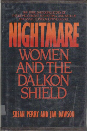 Nightmare: Women and the Dalkon Shield: Susan Perry and Jim Dawson