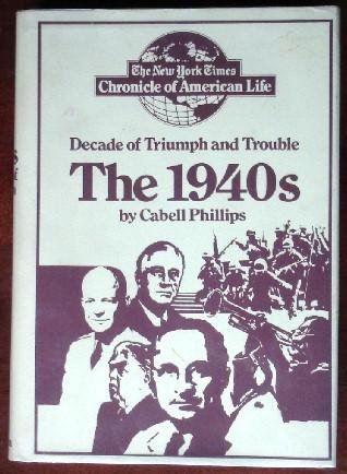 9780025961005: The New York Times Chronicle of American Life - The 1940s (Decade of Triumph and Trouble)