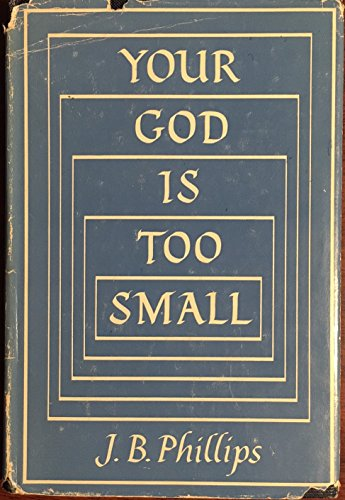9780025974104: Your God Is Too Small