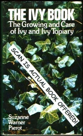 9780025975002: The ivy book : the growing and care of ivy and ivy topiary