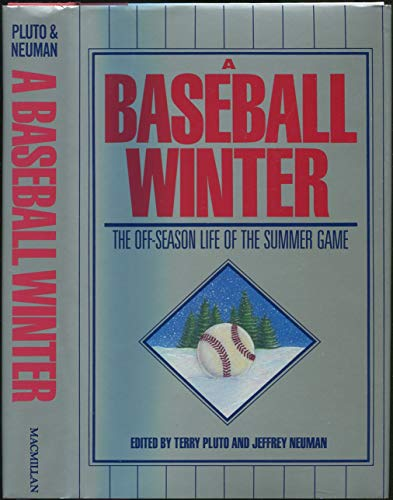 9780025977600: A Baseball Winter: The Off-Season Life of the Summer Game