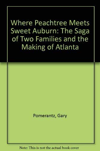 9780025979857: Where Peachtree Meets Sweet Auburn: The Saga of Two Families and the Making of Atlanta