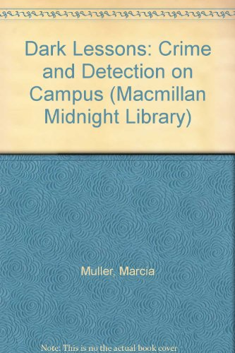 9780025992207: Dark Lessons: Crime and Detection on Campus (Macmillan Midnight Library)