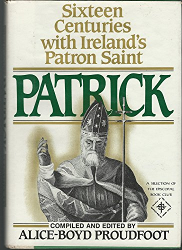 9780025992801: Patrick: Sixteen Centuries With Ireland's Patron Saint