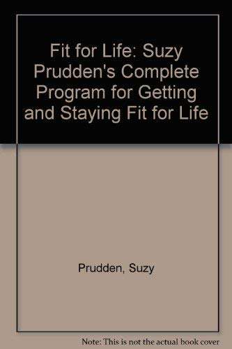 9780025994003: Fit for Life: Suzy Prudden's Complete Program for Getting and Staying Fit for Life
