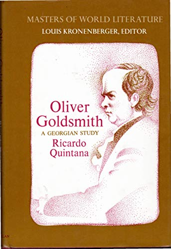 9780026002509: Oliver Goldsmith: A Georgian Study (Masters of World Literature series)