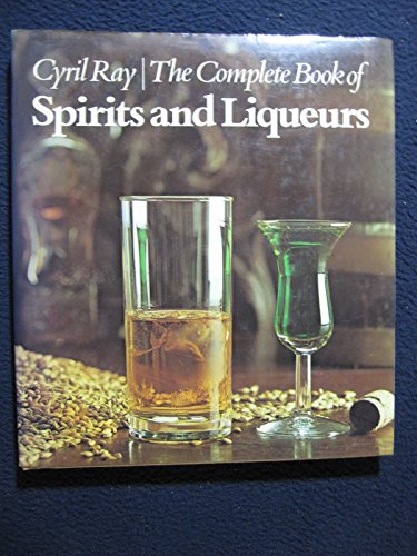 9780026011501: The complete book of spirits and liqueurs