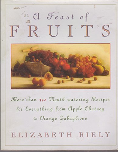 9780026019613: A Feast of Fruits