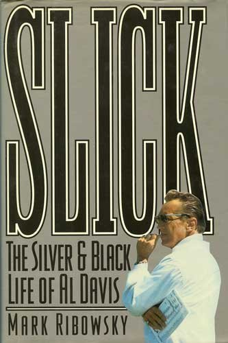 9780026025003: Slick the Silver & Black Life of Al Davis: The Silver and Black Life of Al Davis
