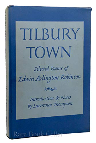 Tilbury Town: Robinson, Edwin A.
