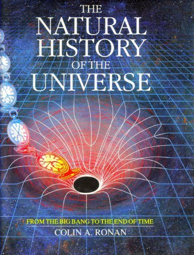 9780026045117: Natural History of the Universe: From the Big Bang to the End of Time