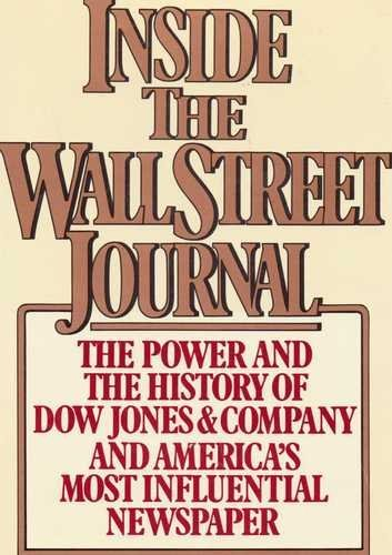 9780026048606: Inside the Wall Street Journal: The History and the Power of Dow Jones and Company and America's Most Influential Newspaper