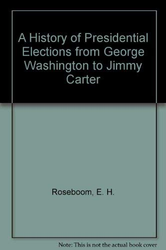 9780026048903: A History of Presidential Elections from George Washington to Jimmy Carter