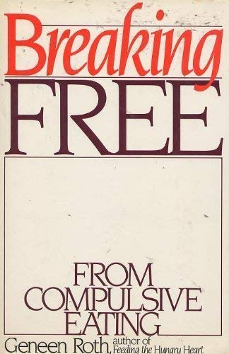 9780026052801: Breaking Free from Compulsive Eating