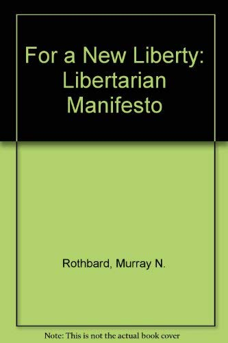 9780026053006: For a New Liberty: Libertarian Manifesto