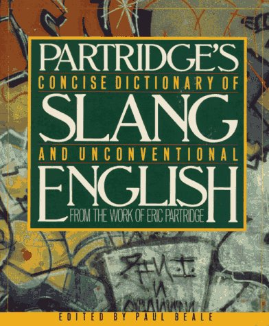 9780026053501: Concise Dictionary of Slang and Unconventional English: From a Dictionary of Slang and Unconventional English by Eric Partridge