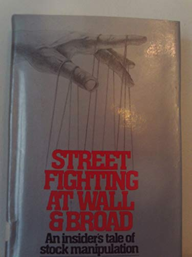 9780026066808: Street Fighting at Wall and Broad: An Insider's Tale of Stock Manipulation