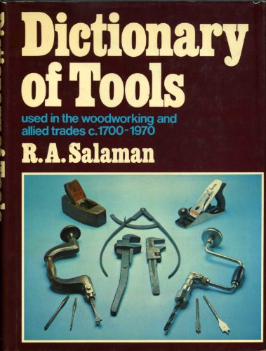 9780026067607: Dictionary of Tools Used in the Woodworking and Allied Trades, C. 1700-1970