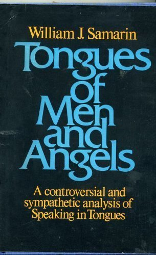 9780026068208: Tongues of Men and Angels: The Religious Language of Pentecostalism - A Controversial and Sympathetic Anaylsis of Speaking in Tongues