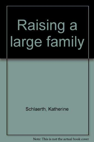 9780026070614: Raising a large family