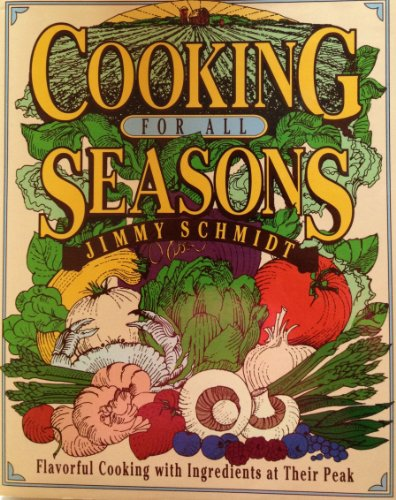 Cooking for All Seasons: Schmidt, Jimmy
