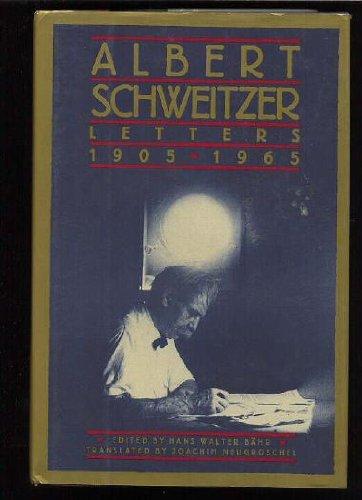Albert Schweitzer Letters, 1905-1965: Albert Schweitzer