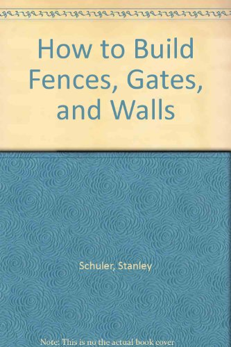 9780026073707: How to Build Fences, Gates, and Walls
