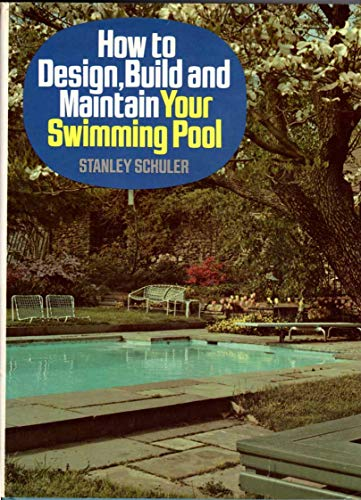 9780026074209: How to Design, Build and Maintain Your Swimming Pool