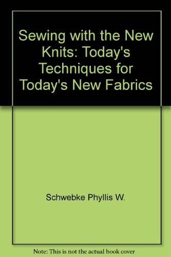 9780026077804: Sewing with the new knits;: Today's techniques for today's new fabrics