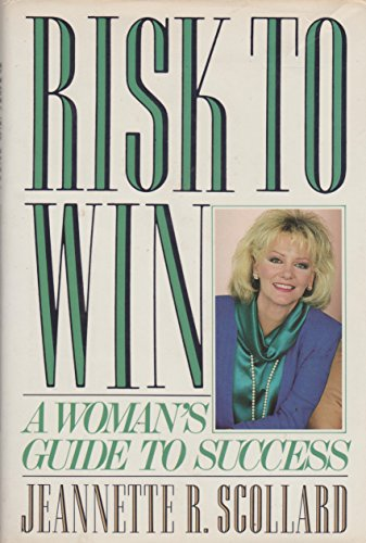9780026085519: Risk to Win: A Woman's Guide to Success