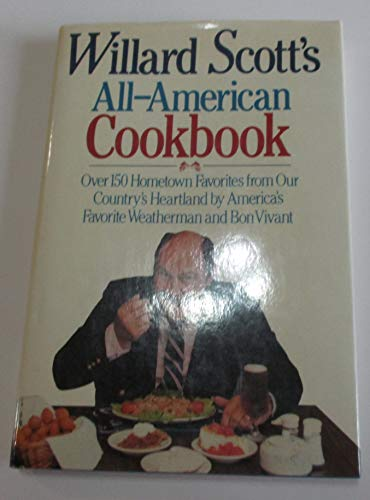9780026088008: WILLARD SCOTTS ALL AMERICAN COOKBOOK