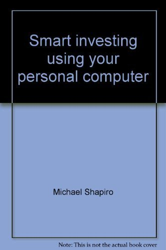 Smart investing using your personal computer (0026099705) by Michael Shapiro