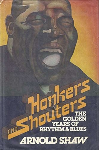 9780026100007: Honkers and shouters: The golden years of rhythm and blues