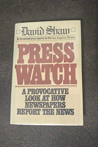 9780026100304: Press Watch: A Provocative Look at How Newspapers Report the News