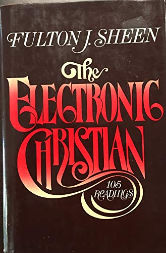 9780026100502: The Electronic Christian: 105 Readings from Fulton J. Sheen.
