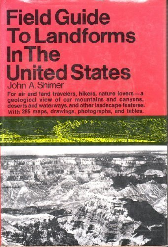Field Guide to Landforms in the United: Shimer, John A.