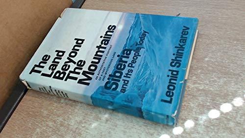 The Land Beyond the Mountains: Siberia and: Shinkarev, Leonid Iosifovich.