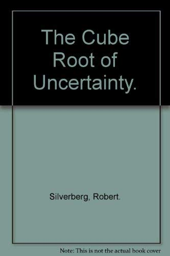 9780026107006: The Cube Root of Uncertainty.