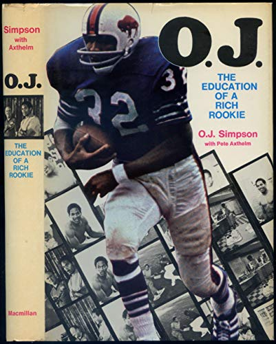 9780026113007: O. J. : The Education of a Rich Rookie