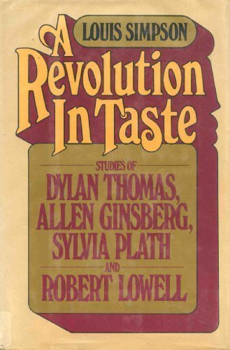 9780026113205: A revolution in taste: Studies of Dylan Thomas, Allen Ginsberg, Sylvia Plath, and Robert Lowell