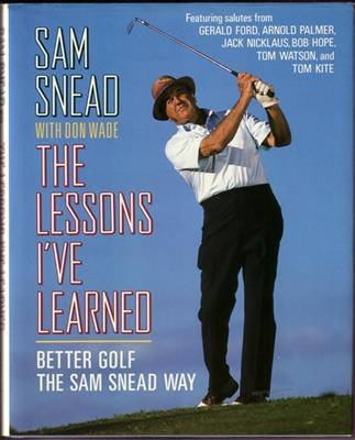 9780026121606: Lessons I'Ve Learned: Better Golf the Sam Snead Way