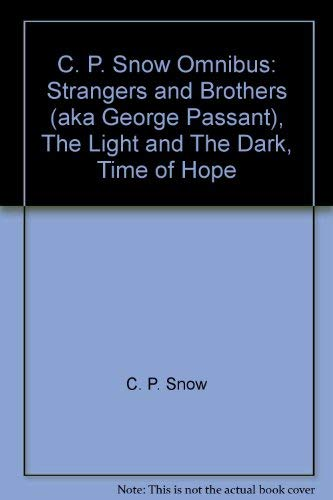 9780026121958: C.P. Snow: Strangers and Brothers : Time of Hope, George Passant, the Conscience of the Rich, the Light and Dark (Hudson River Editions)