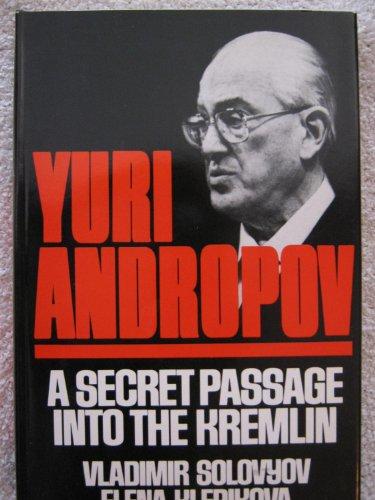 9780026122900: Yuri Andropov: A Secret Passage into the Kremlin