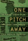 9780026124164: One Pitch Away: The Players' Stories of the 1986 League Championships and World Series (The players' stories of the 1986 league championships & World Series)
